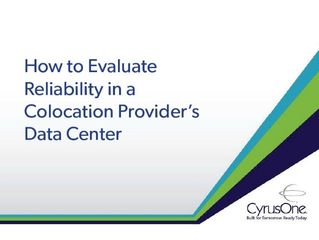 How to Evaluate Reliability in a Colocation Provider's Data Center