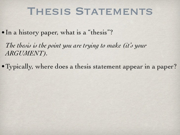 thesis of history paper You need to think for yourself and come up with a 'bright idea' to write a good history essay  the same is, alas, all too true of many history essays.