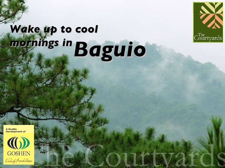 Wake up to cool  mornings in Baguio A Quality Development of
