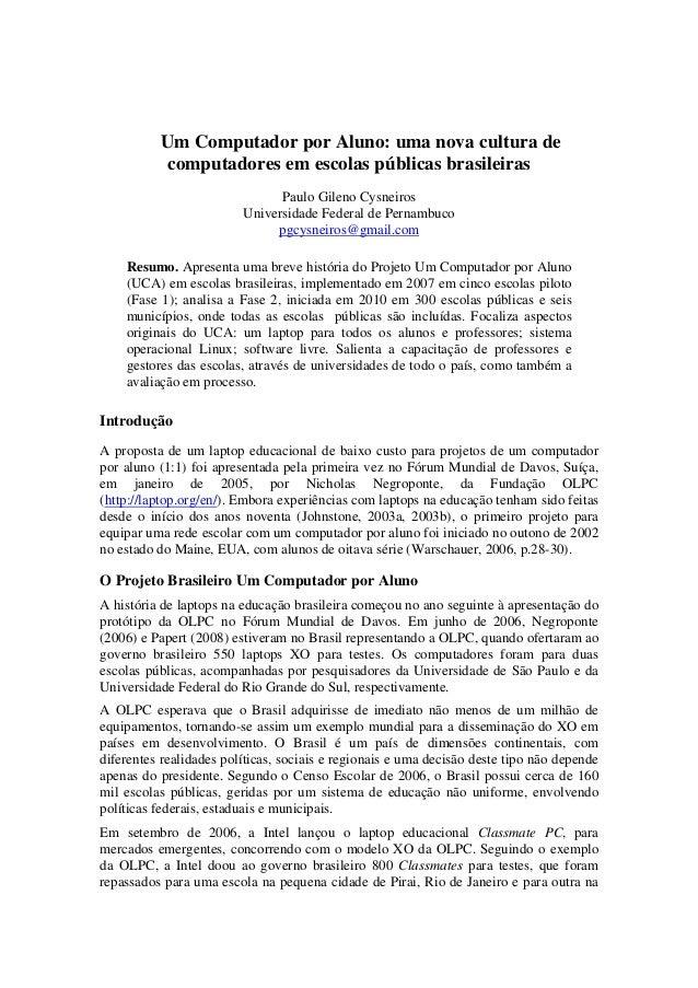 Um Computador por Aluno: uma nova cultura de computadores em escolas públicas brasileiras Paulo Gileno Cysneiros Universid...