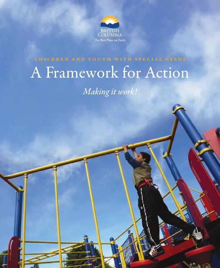 Children and Youth with SpeCial needS   A Framework for Action            Making it work!
