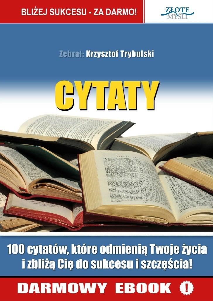© Copyright for Polish edition by Krzysztof Trybulski & ZloteMysli.plData: 21.11.2008                 Darmowa publikacja, ...