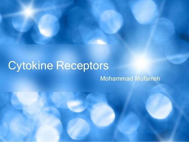 Cytokine Receptors Mohammad Mufarreh