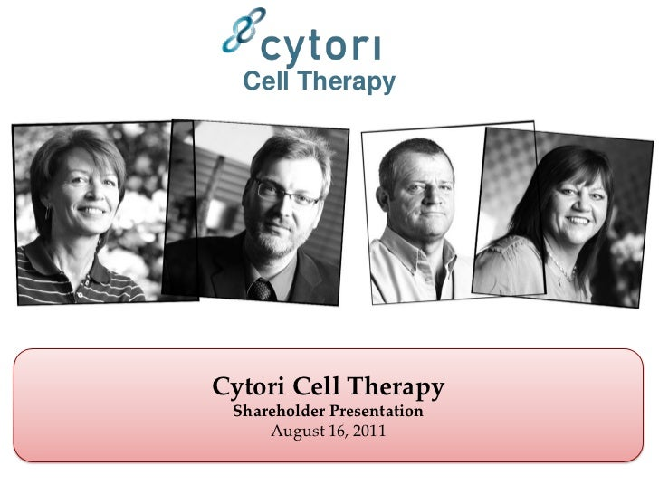 Cell TherapyCytori Cell Therapy Shareholder Presentation     August 16, 2011