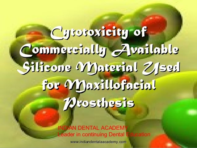 Cytotoxicity ofCytotoxicity of Commercially AvailableCommercially Available Silicone Material UsedSilicone Material Used f...