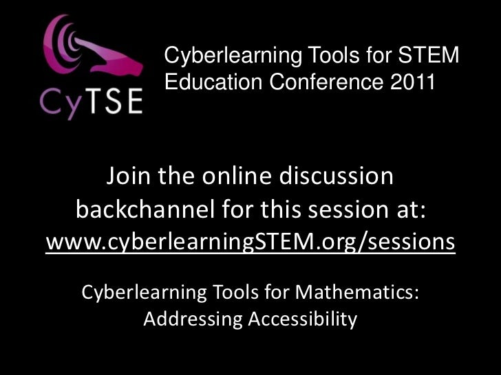 Cyberlearning Tools for STEM Education Conference 2011<br />Join the online discussion backchannel for this session at: ww...