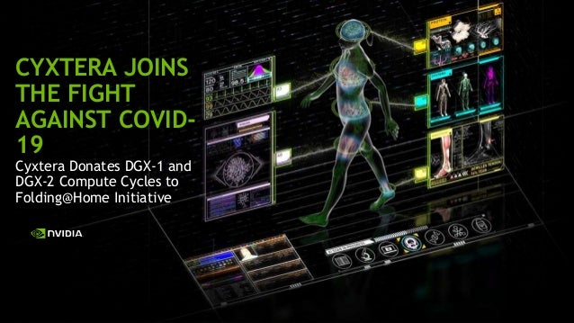 Key Highlights from GTC DC 2018 CYXTERA JOINS THE FIGHT AGAINST COVID- 19 Cyxtera Donates DGX-1 and DGX-2 Compute Cycles t...