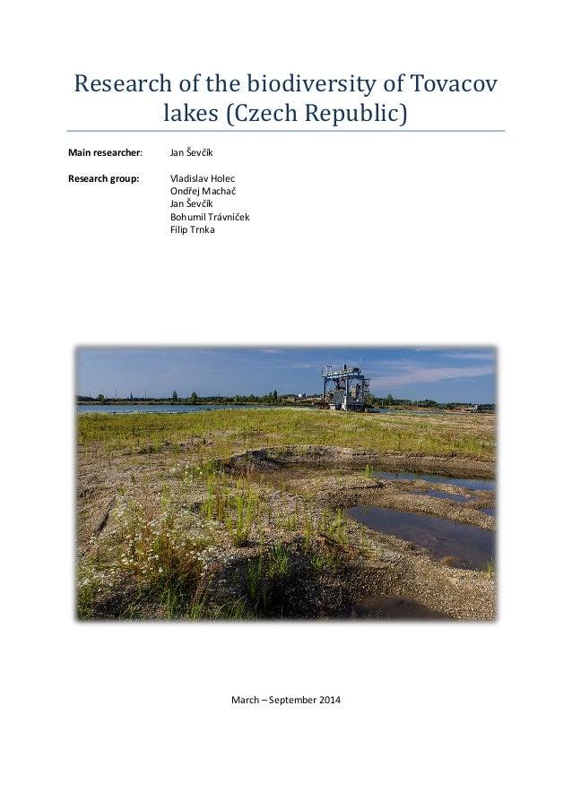 Research of the biodiversity of Tovacov lakes (Czech Republic)  Main researcher: Jan Ševčík  Research group: Vladislav Hol...