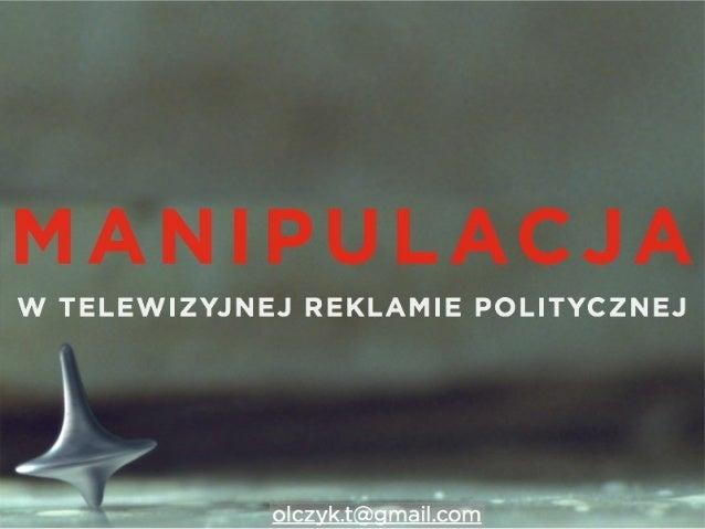 Czarownictwo polityczne. Manipulacja wizualna w telewizyjnej reklamie politycznej