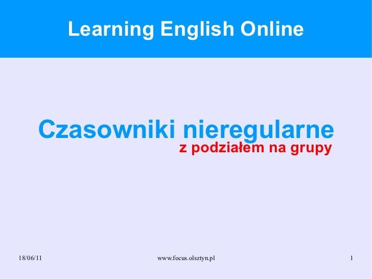 Learning English Online Czasowniki nieregularne z podziałem na grupy