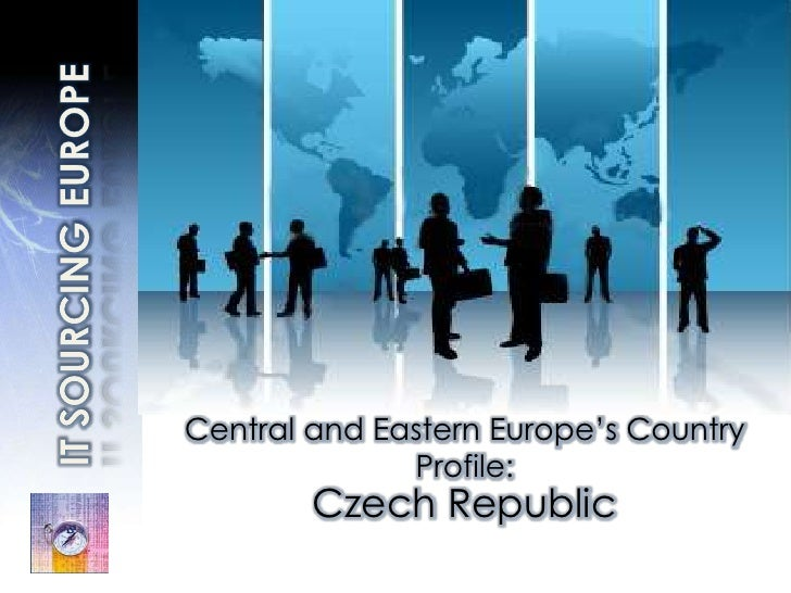 IT SOURCINGEUROPE<br />Central and Eastern Europe's Country Profile:<br />Czech Republic <br />