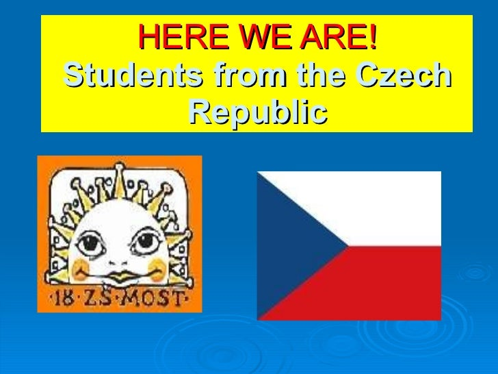 HERE WE ARE! Students from the Czech Republic