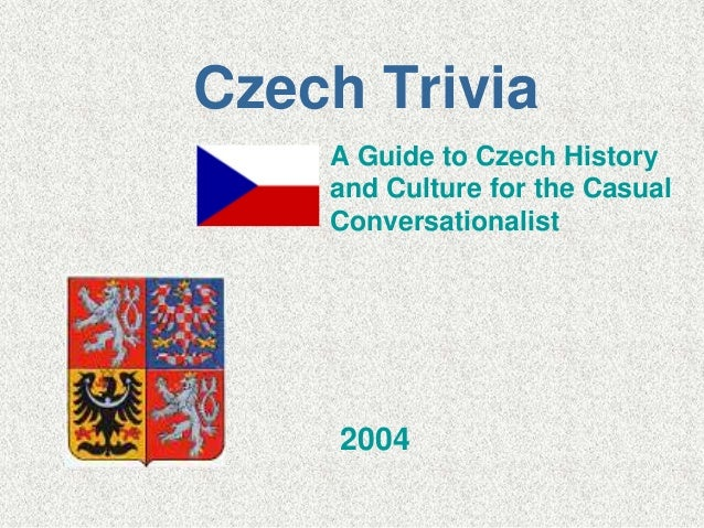 Czech Trivia A Guide to Czech History and Culture for the Casual Conversationalist  2004