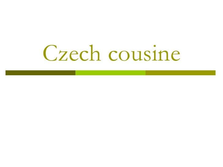 Czech cousine