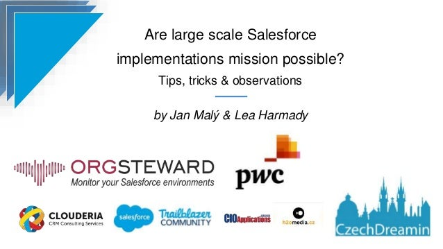Are large scale Salesforce implementations mission possible? Tips, tricks & observations by Jan Malý & Lea Harmady