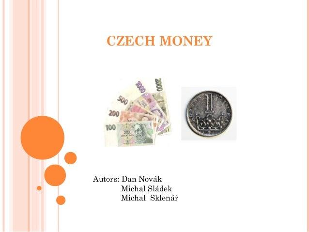 CZECH MONEYAutors: Dan NovákMichal SládekMichal Sklenář