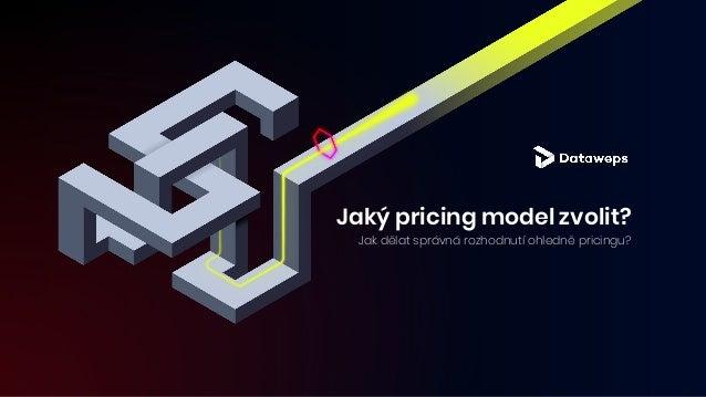 Jaký pricing model zvolit? Jak dělat správná rozhodnutí ohledně pricingu?