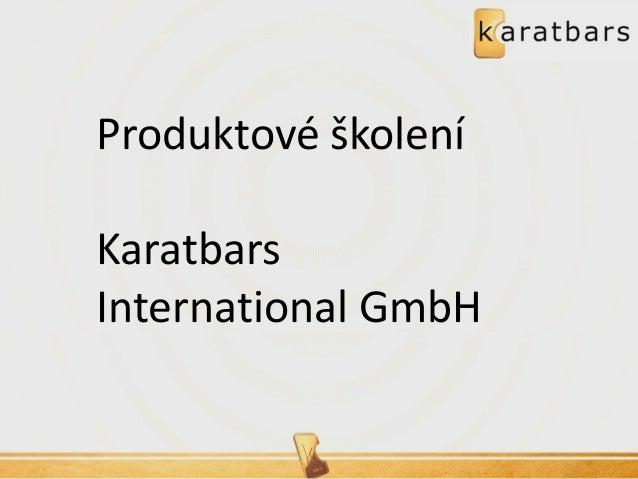 Produktové školení  Karatbars International GmbH