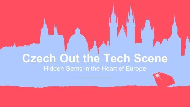Czech Out the Tech Scene Hidden Gems in the Heart of Europe