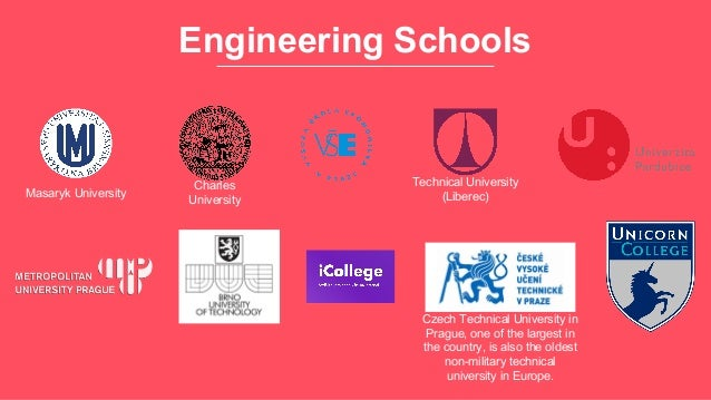 Engineering Schools Czech Technical University in Prague, one of the largest in the country, is also the oldest non-milita...