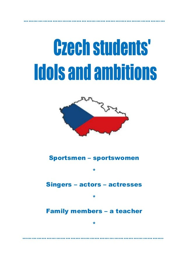 ……………………………………………………….……………………  Sportsmen – sportswomen * Singers – actors – actresses * Family members – a teacher * …………...