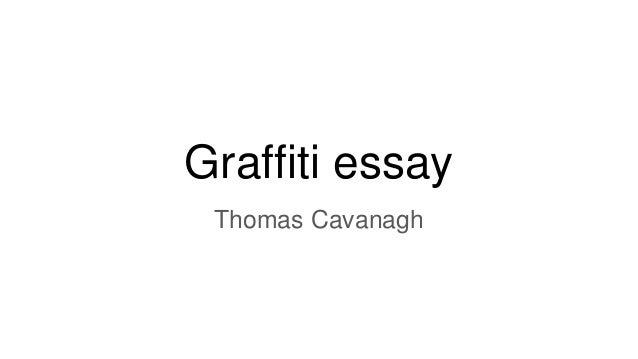 Graffiti essay Thomas Cavanagh