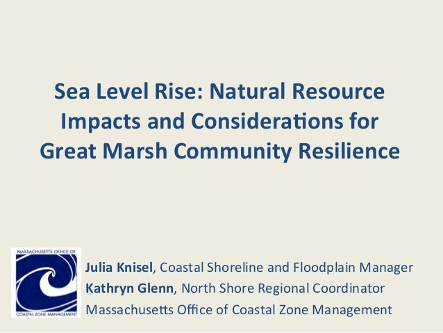 Sea  Level  Rise:  Natural  Resource   Impacts  and  Considera8ons  for   Great  Marsh  Community  ...