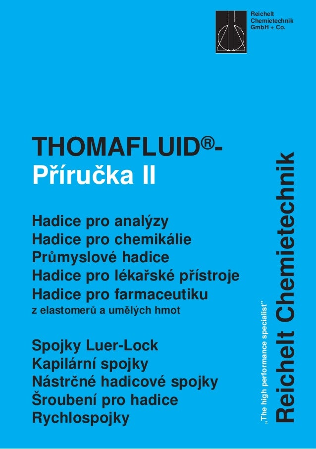 THOMAFLUID®- Příručka II Hadice pro analýzy Hadice pro chemikálie Průmyslové hadice Hadice pro lékařské přístroje Hadice p...