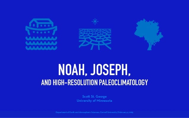 NOAH, JOSEPH, AND HIGH-RESOLUTION PALEOCLIMATOLOGY Department of Earth and Atmospheric Sciences, Cornell University | Febr...