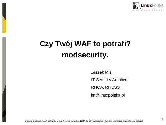 Czy Twój WAF to potrafi?                                    modsecurity.                                                  ...
