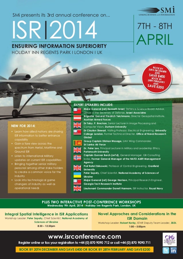 ISR 2014  SMi presents its 3rd annual conference on...  ENSURING INFORMATION SUPERIORITY HOLIDAY INN REGENTS PARK I LONDON...