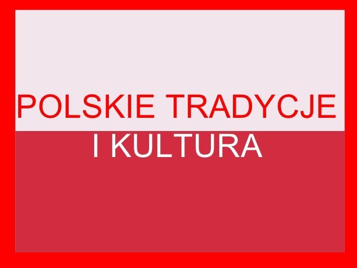 POLSKIE TRADYCJE I KULTURA