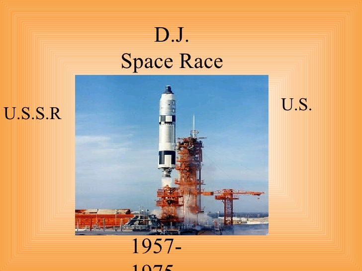 D.J. Space Race 1957-1975 U.S. U.S.S.R