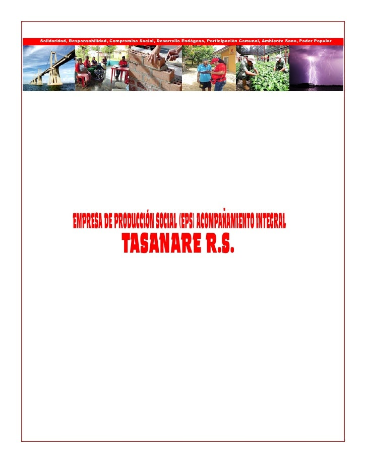 Solidaridad, Responsabilidad, Compromiso Social, Desarrollo Endógeno, Participación Comunal, Ambiente Sano, Poder Popular