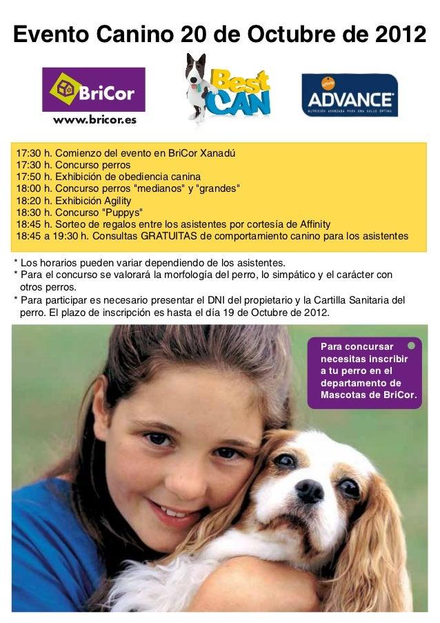 Evento Canino 20 de Octubre de 2012         www.bricor.es17:30 h. Comienzo del evento en BriCor Xanadú17:30 h. Concurso pe...