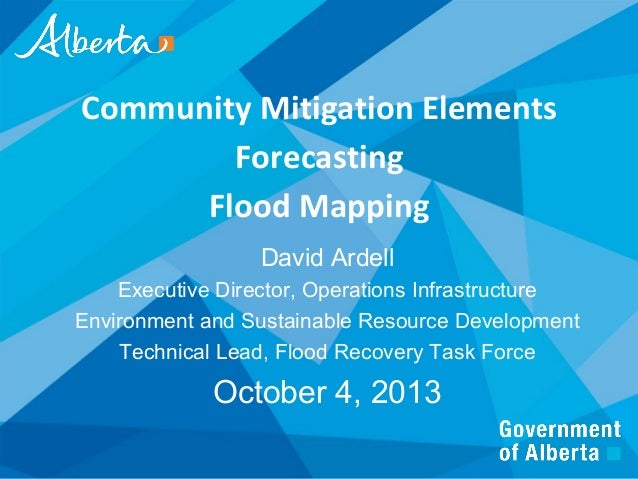 1 Community Mitigation Elements Forecasting Flood Mapping David Ardell Executive Director, Operations Infrastructure Envir...