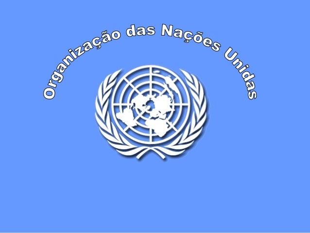 Os Alicerces  A Carta das Nações Unidas (1945) A Declaração Universal dos Direitos Humanos(1948) anunciaram uma nova era d...