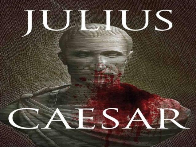 A POWERPOINT PRESENTATION ON JULIUS CAESAR
