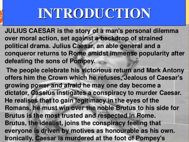 was caesar ambitious essay Cassius tells a story of how caesar challenged him to a race on the tiber river, but caesar got so tired that cassius had to rescue him from drowning.