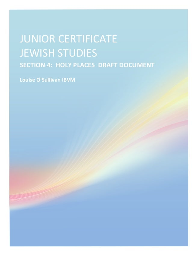 JUNIOR	   CERTIFICATE	   	   	   	   	   	   	   	   	   	   	    JEWISH	   STUDIES	    SECTION	   4:	   	   HOLY	   PLA...