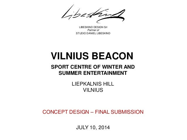 SPORT CENTRE OF WINTER AND SUMMER ENTERTAINMENT  JULY 10, 2014  LIBESKIND DESIGN Srl  Partner of  STUDIO DANIEL LIBESKIND ...