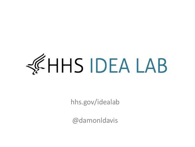 hhs.gov/idealab @damonldavis