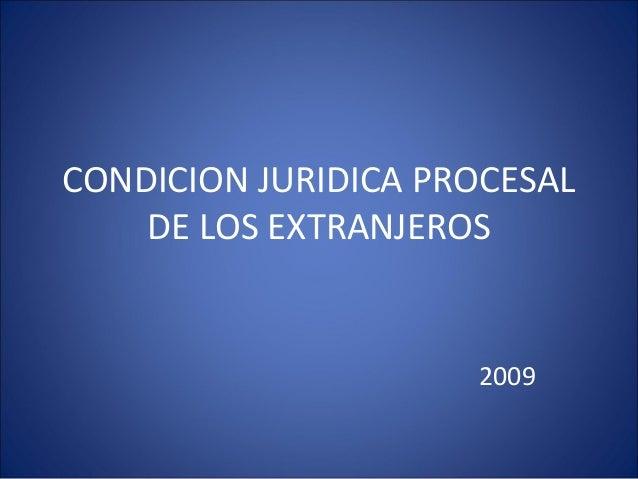 CONDICION JURIDICA PROCESAL DE LOS EXTRANJEROS 2009