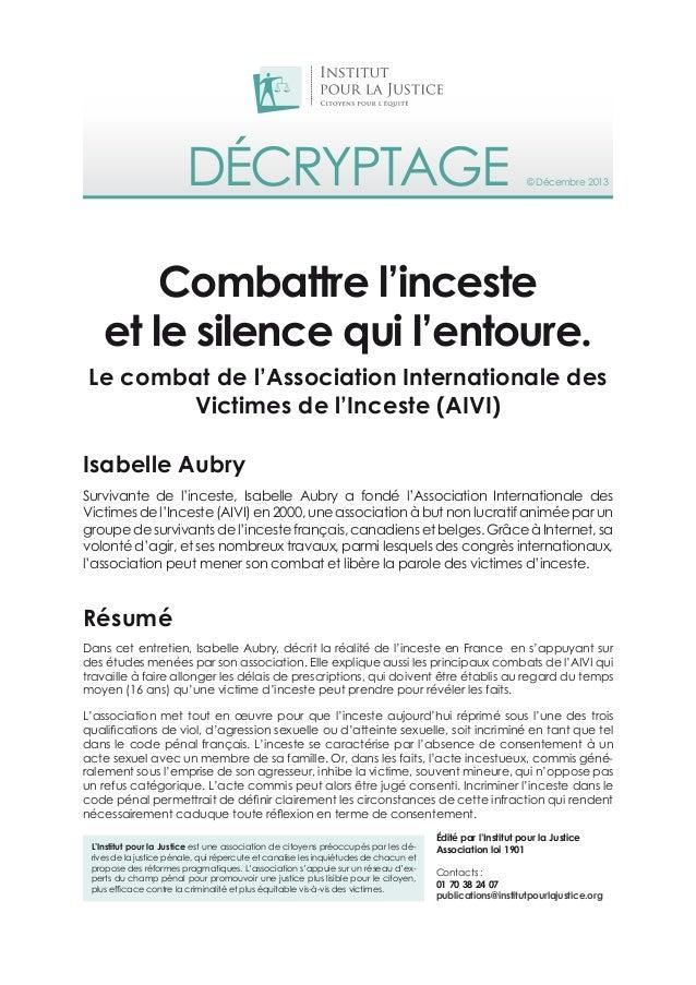Décryptage © Décembre 2013 L'Institut pour la Justice est une association de citoyens préoccupés par les dé- rives de la j...