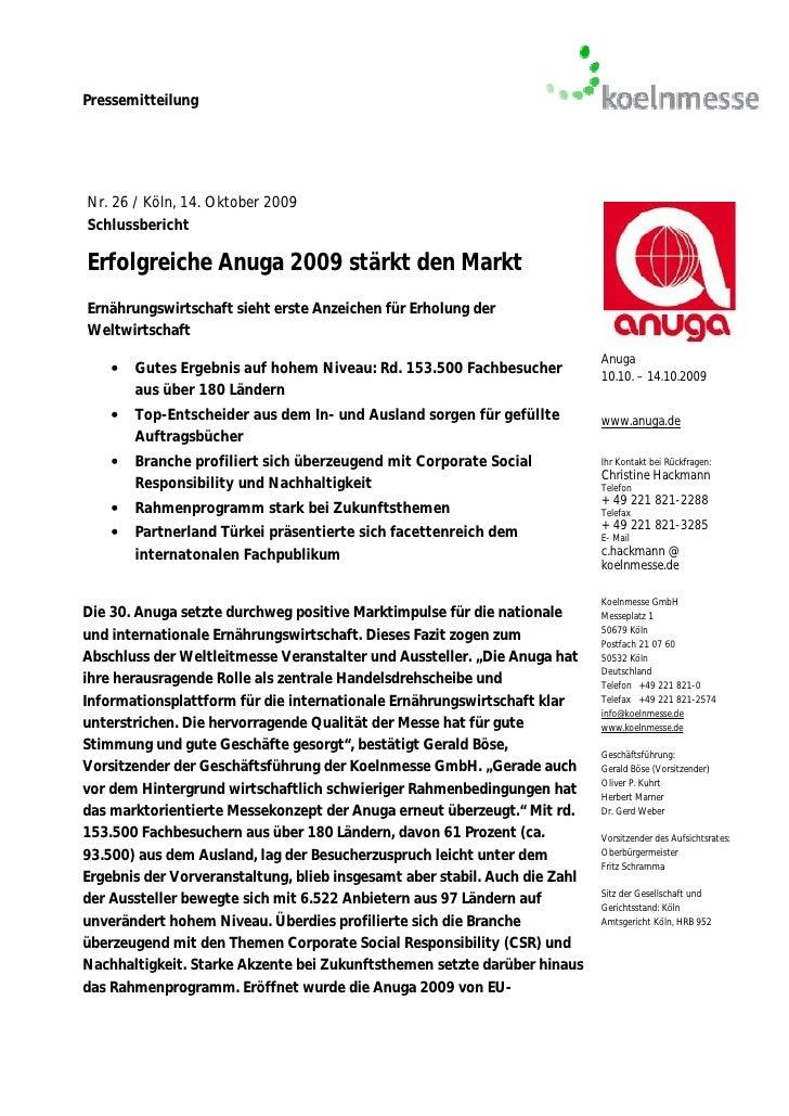 PressemitteilungNr. 26 / Köln, 14. Oktober 2009SchlussberichtErfolgreiche Anuga 2009 stärkt den MarktErnährungswirtschaft ...