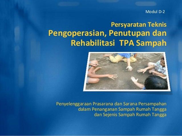 Persyaratan Teknis Pengoperasian, Penutupan dan Rehabilitasi TPA Sampah Penyelenggaraan Prasarana dan Sarana Persampahan d...