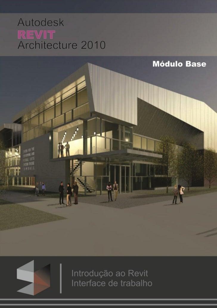 CURSO BÁSICO AUTODESK REVIT ARCHITECTURE 2010                                      IntroduçãoO que é o Revit?O Autodesk Re...