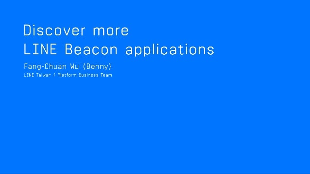 DISCOVER MORE LINE BEACON APPLICATIONS LINE Taiwan Benny Wu