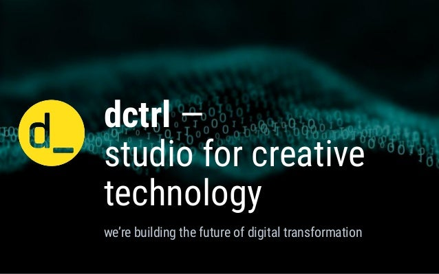 dctrl — studio for creative technology dctrl — studio for creative technology we're building the future of digital transfo...