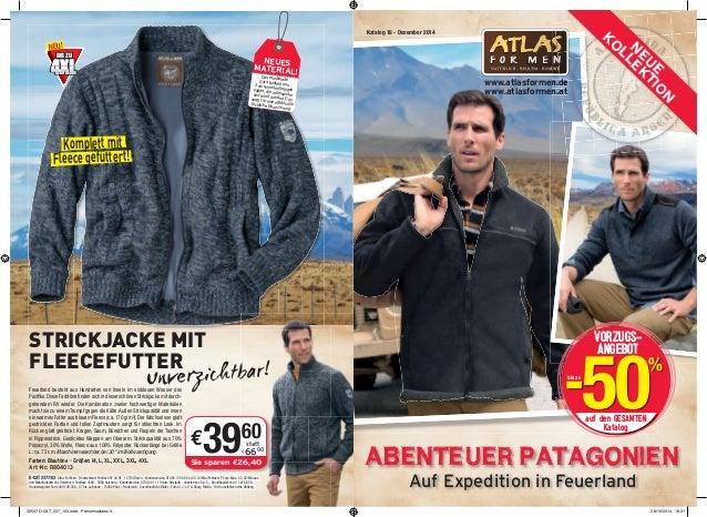 www.atlasformen.de  www.atlasformen.at  ABENTEUER PATAGONIEN  NEU!  BIS ZU  NEUES  MATERIAL! 4XL  Komplett mit  Fleece gef...